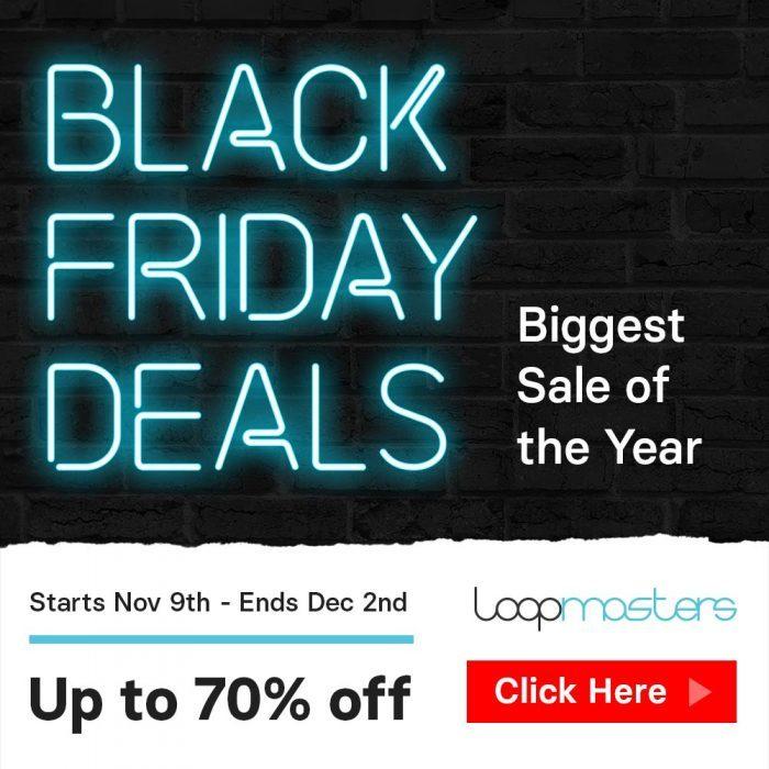 Loopmasters Black Friday 2018