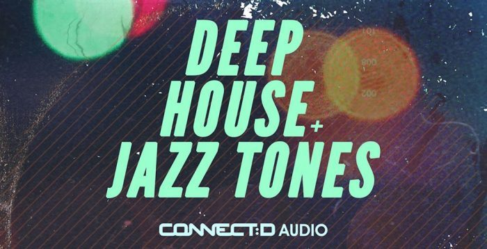 CONNECTD Audio Deep House Jazz Tones