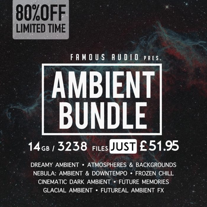 Famous Audio Ambient Bundle