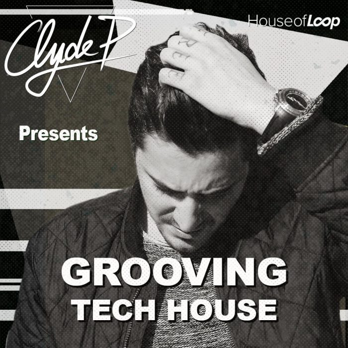 House of Loop Grooving Tech House Clyde P