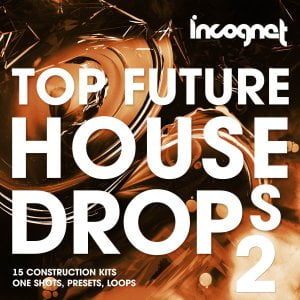 Incognet Top Future House Drops 2