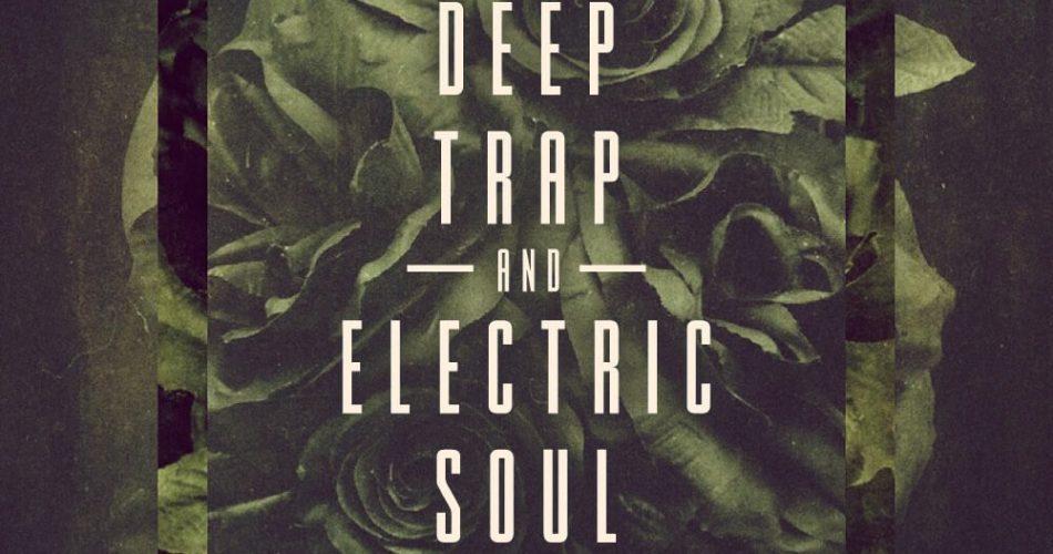Loopmasters Deep Trap & Electric Soul
