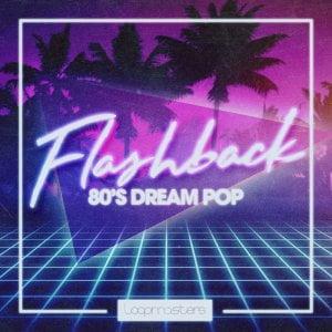 Loopmasters Flashback 80s Dream Pop