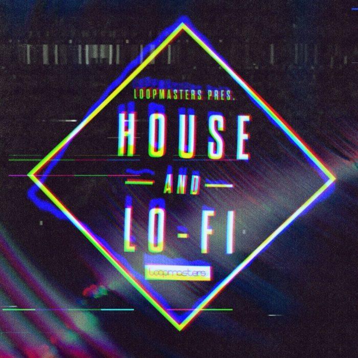 Loopmasters House & Lo Fi