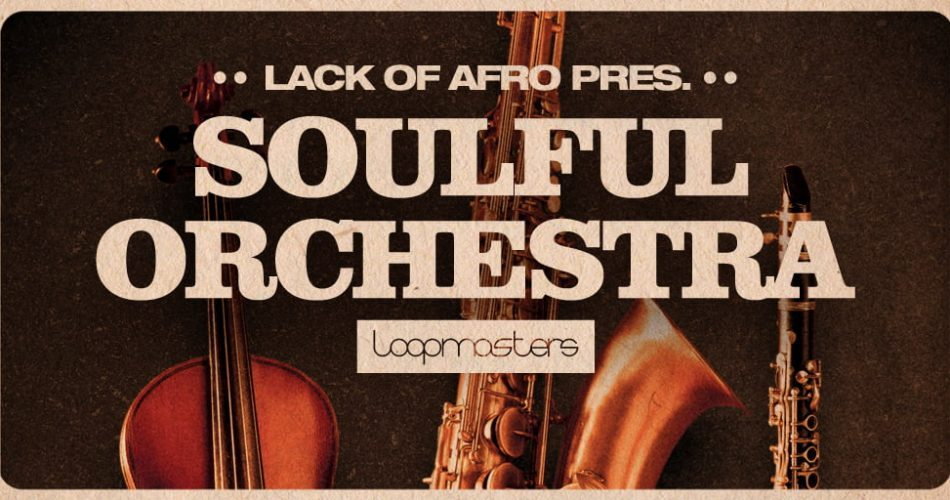 Loopmasters Lack of Afro Soulful Orchestra
