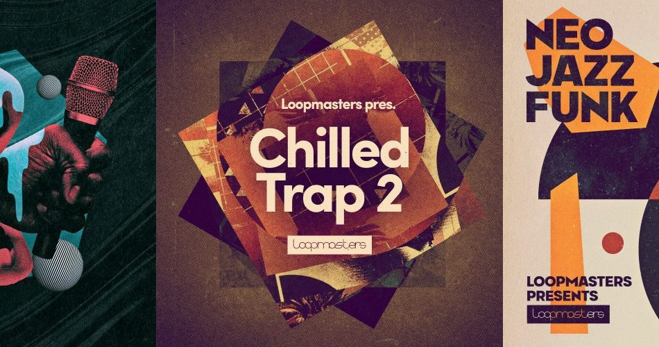 Loopmasters Speakin & Preachin, Chilled Trap 2 and Neo Funk Jazz
