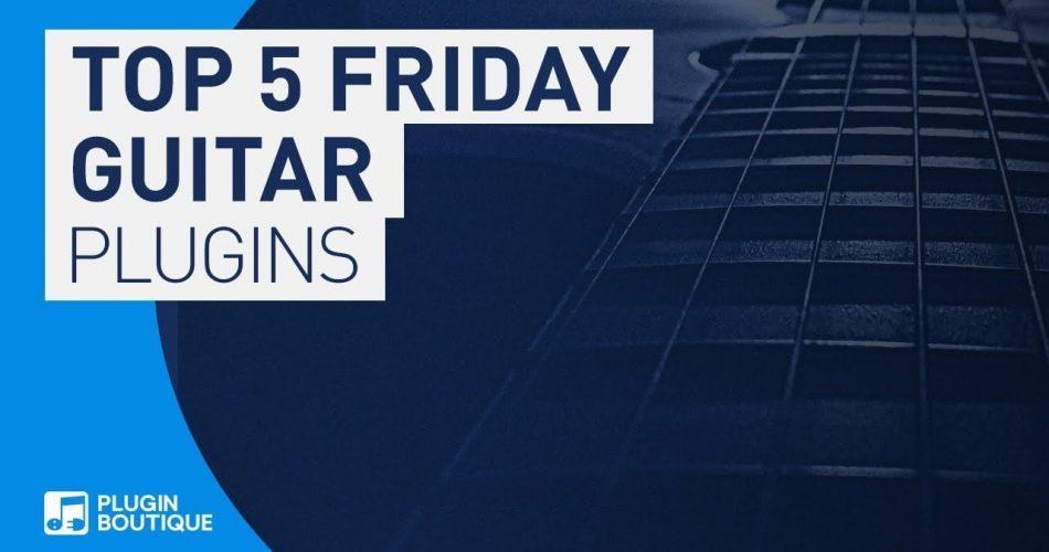 PIB Top 5 Friday Guitar FX plugins