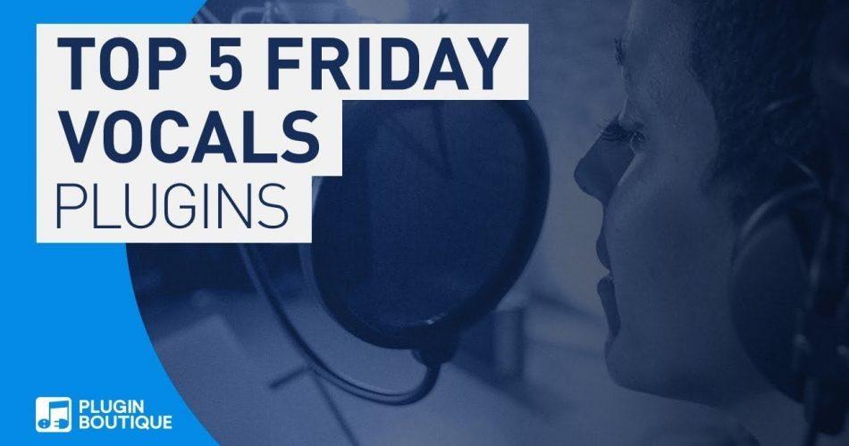 PIB Top 5 Friday Vocal Processing plugins