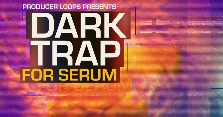 Producer Loops Dark Trap for Serum Vol 1