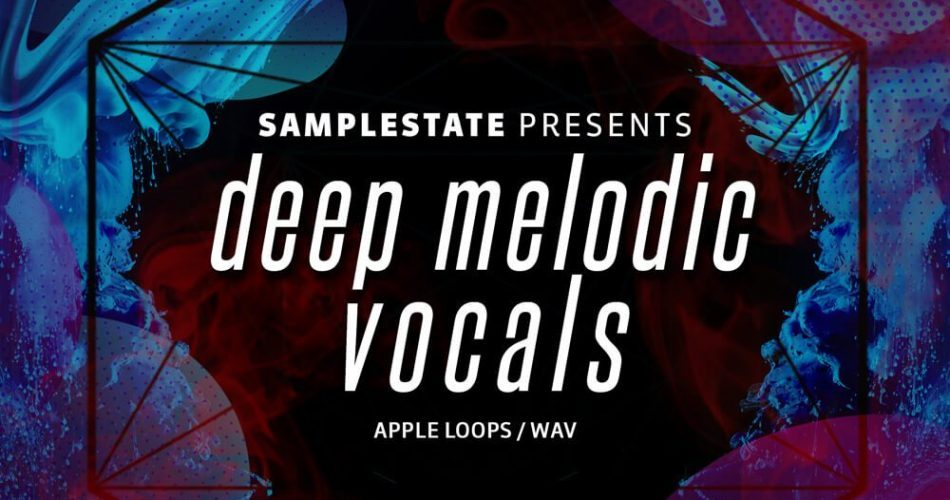 Samplestate Deep Melodic Vocals