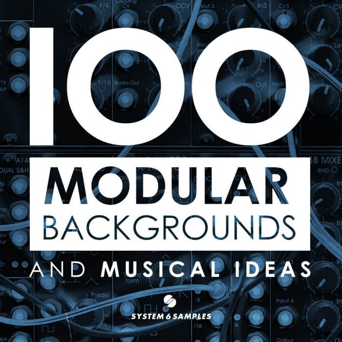 System 6 Samples 100 Modular Backgrounds and Musical Ideas