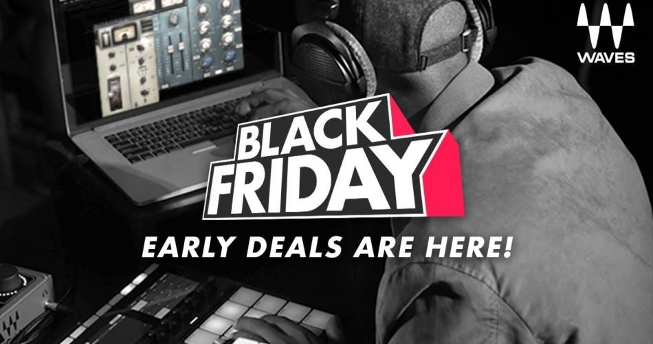 Waves Black Friday Early Deals