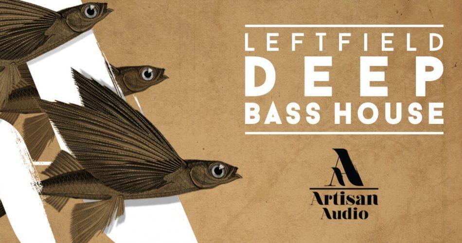 Artisan Audio Leftfield Deep Bass House feat