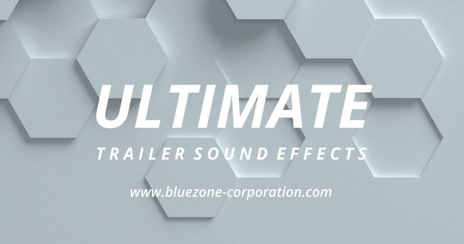 Bluezone Ultimate Trailer Sound Effects