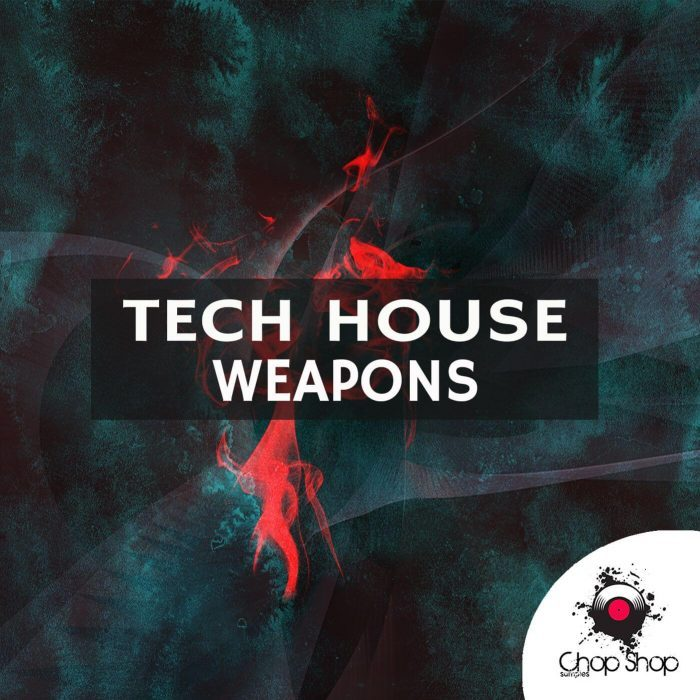 Chop Shop Samples Tech House Weapons