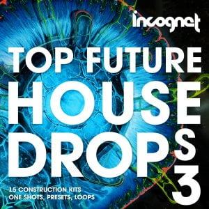 Incognet Top Future House Drops Vol 3