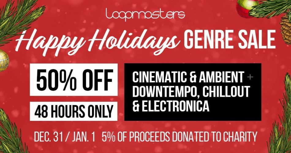 Loopmasters Happy Holidays 50 OFF Cinematic & Ambient, Downtempo, Chillout & Electronica