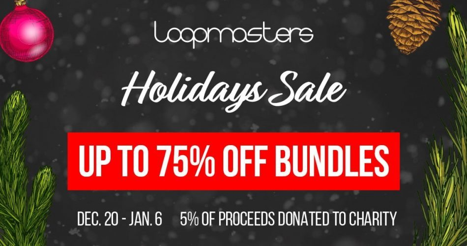 Loopmasters Holiday Sale Bundles 75 OFF