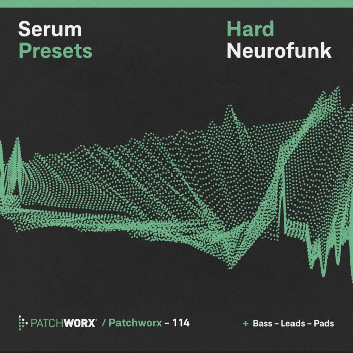Patchworx Hard Neurofunk for Serum