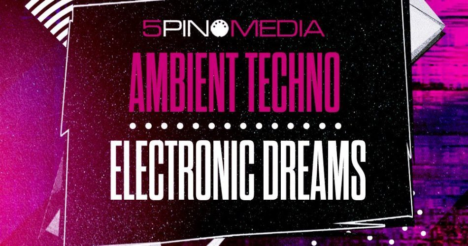 5Pin Media Ambient Techno & Electronic Dreams
