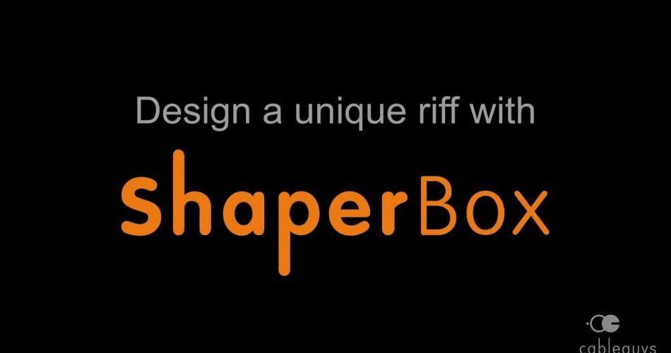 Cableguys Shaperbox design unique riffs