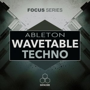 Datacode FOCUS Ableton Wavetable Techno