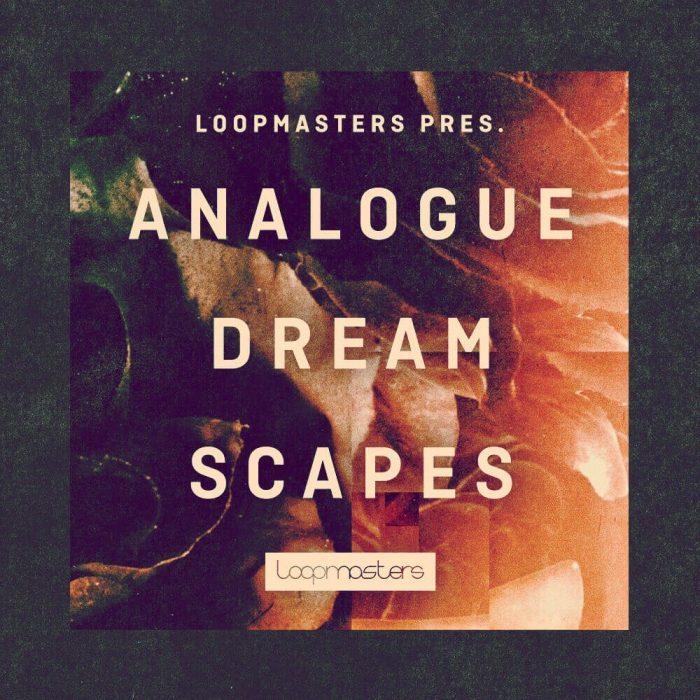 Loopmasters Analogue Dreamscapes