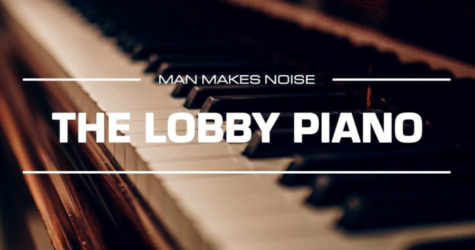 Man Makes Noise The Lobby Piano for Omnisphere