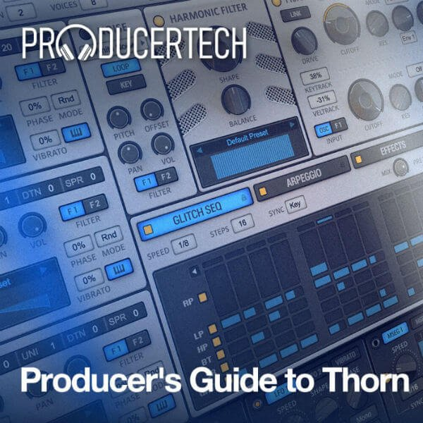 Producertech Producer's Guide to Thorn