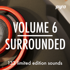 Pyro Audio Vol 6 Surrounded