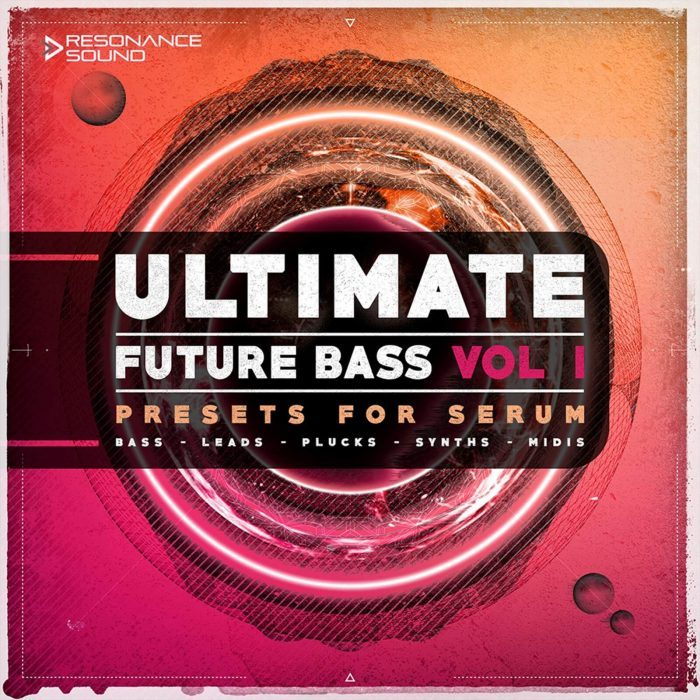 Resonance Sound Ultimate Future Bass for Serum Vol 1