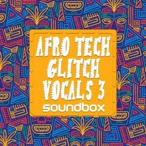 Soundbox Afro Tech Glitch Vocals 3