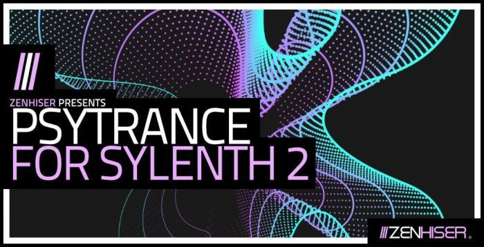 Zenhiser Psytrance for Sylenth 2