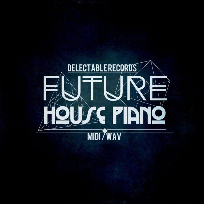 Delectable Records Future House Piano