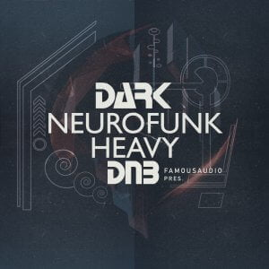 Famous Audio Dark Neurofunk Heavy DnB