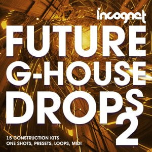 Incognet Future G House Drops 2