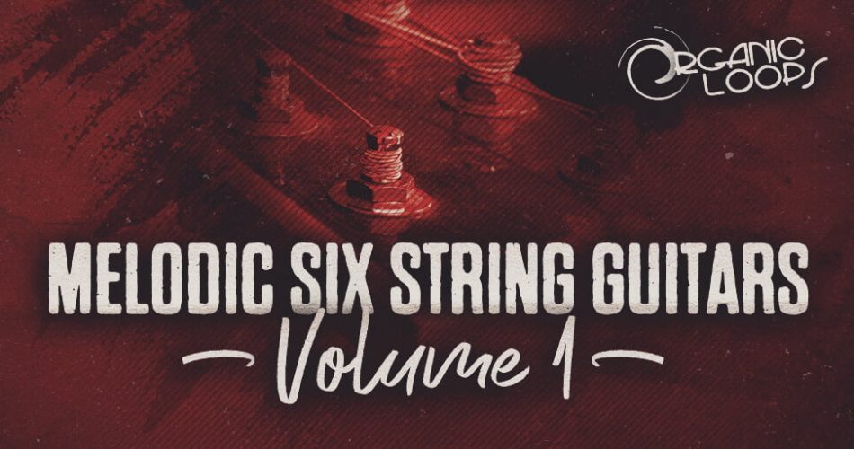 Organic Loops Melodic Six String Guitars feat