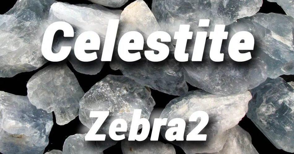 Heartwood Celestite for Zebra 2
