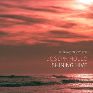 Joseph Hollo Shining Hive