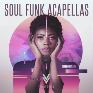 Vital Vocal Funk Soul Acapellas