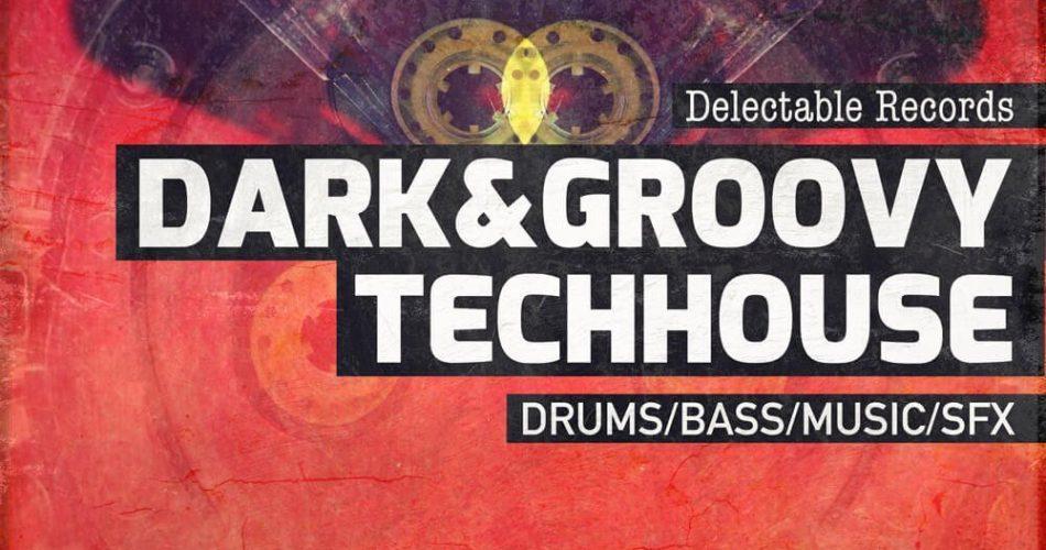 Delectable Dark & Groovy Tech House
