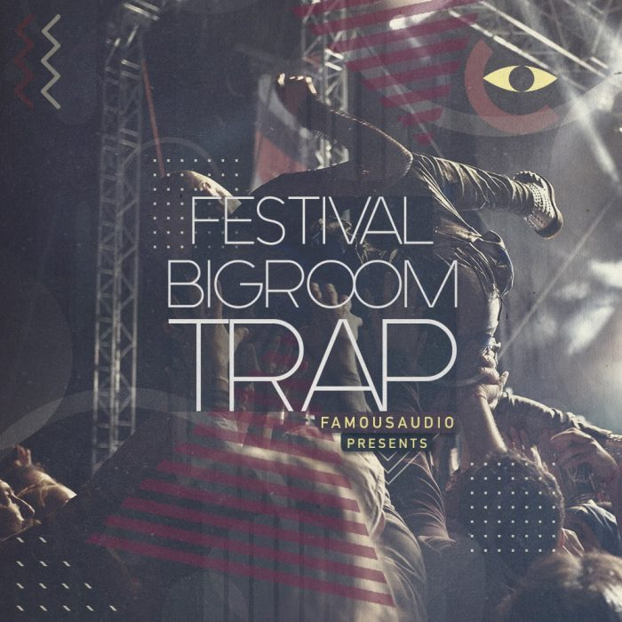 Famous Audio Festival & Big Room Trap