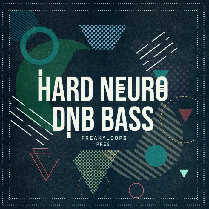 Freaky Loops Hard Nuero DnB Bass