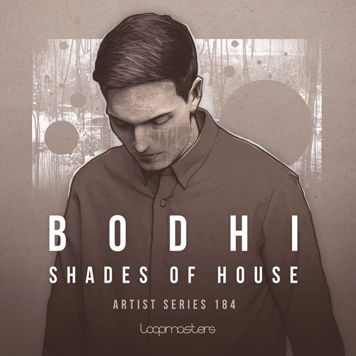Loopmasters Bodhi Shades of House