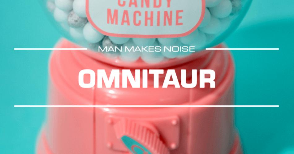 Man Makes Noise Omnitaur