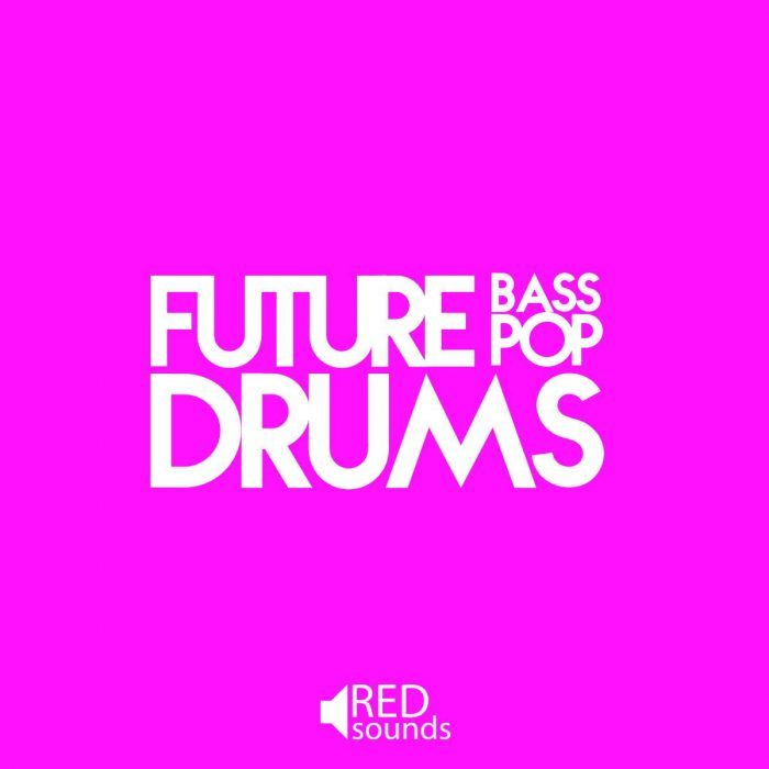 Red Sounds Future Bass And Future Pop Drums