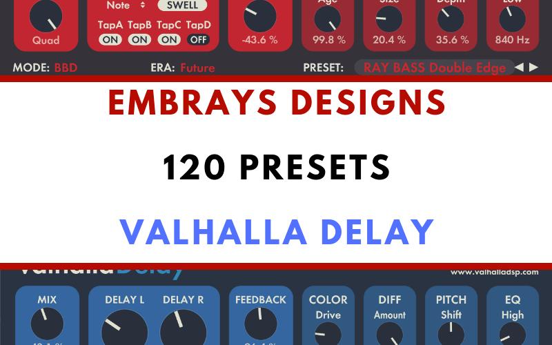 Embrays Designs 120 Presets Valhalla Delay