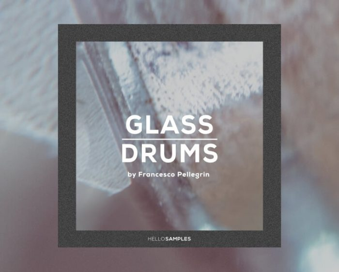 HelloSamples Glass Drums