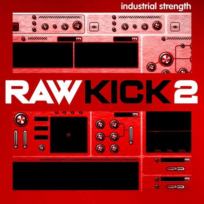 Industrial Strength Raw Kick 2
