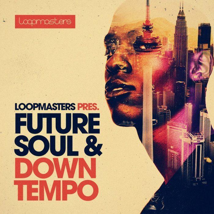 Loopmasters Future Soul & Downtempo